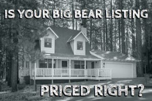 Big Bear Listing Priced Right