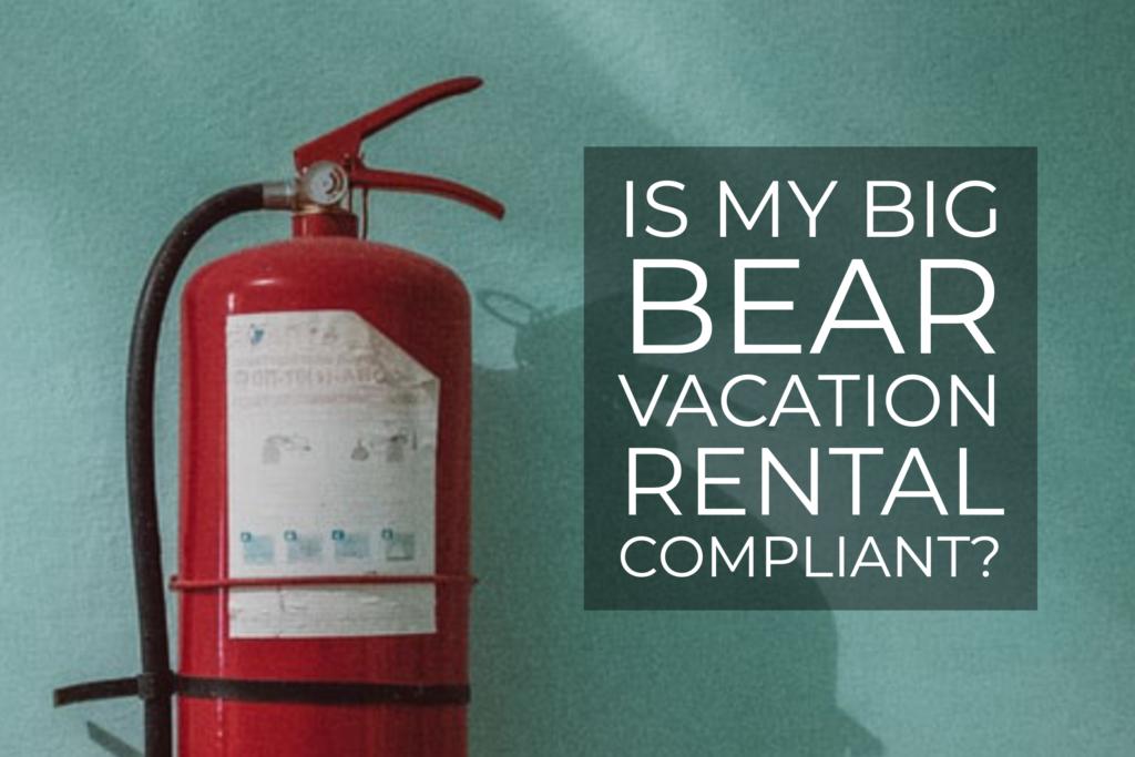 Big Bear Vacation Rental Compliant
