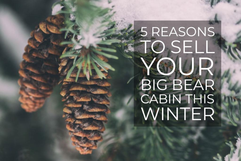 Sell Big Bear Cabin Winter