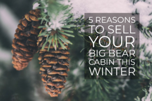 Sell Big Bear Cabin Winter